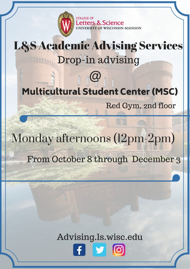 L&S AAS drop-in advising at MSC (2nd floor, Red Gym) - Mondays 12pm-2pm (October 8 through December 3)