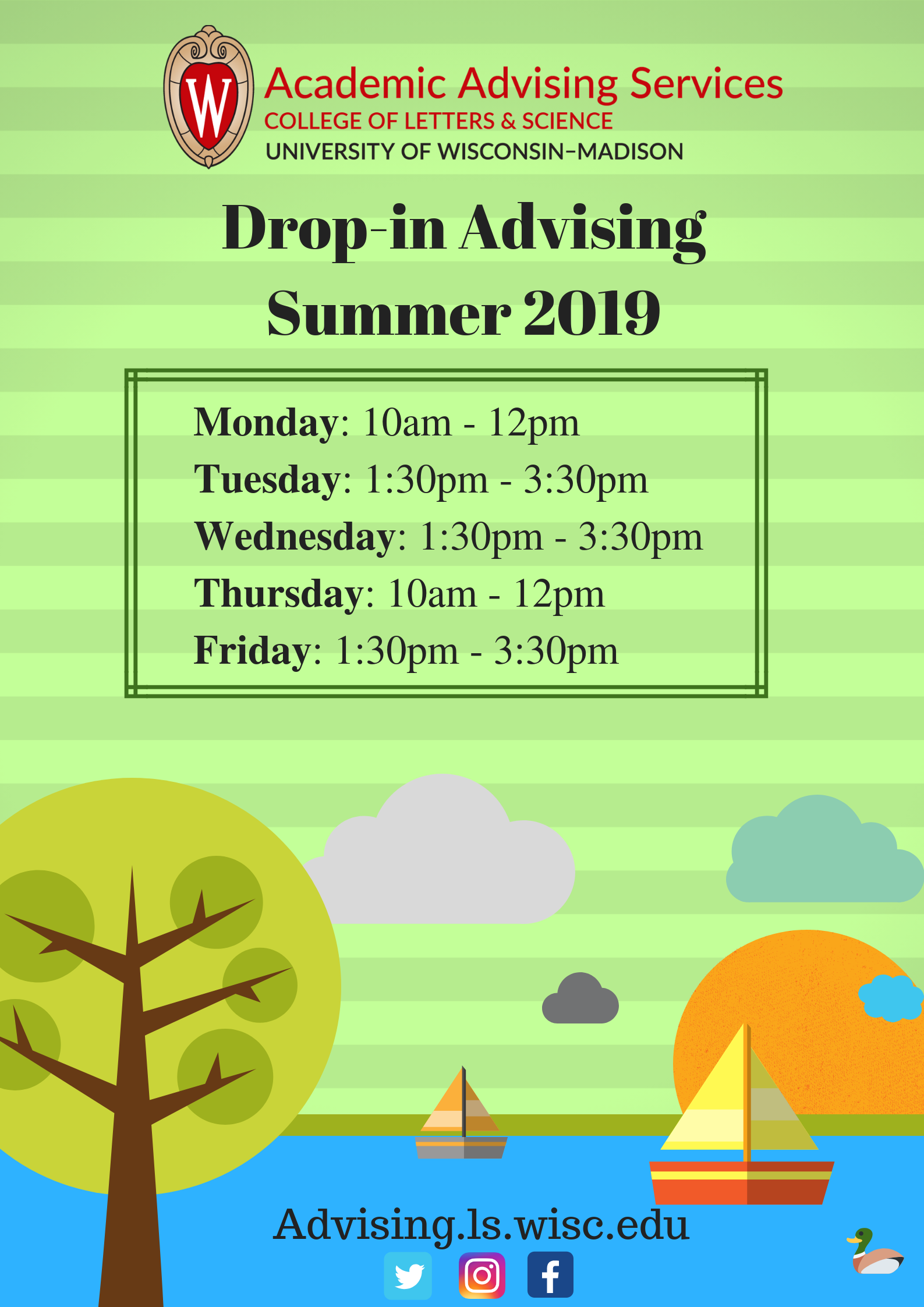 Drop-in Advising Summer 2019: Monday, 10am-12pm; Tuesday, 1:30-3:30pm; Wednesday, 1:30-3:30pm; Thursday, 10am-12pm; Friday, 1:30-3:30pm